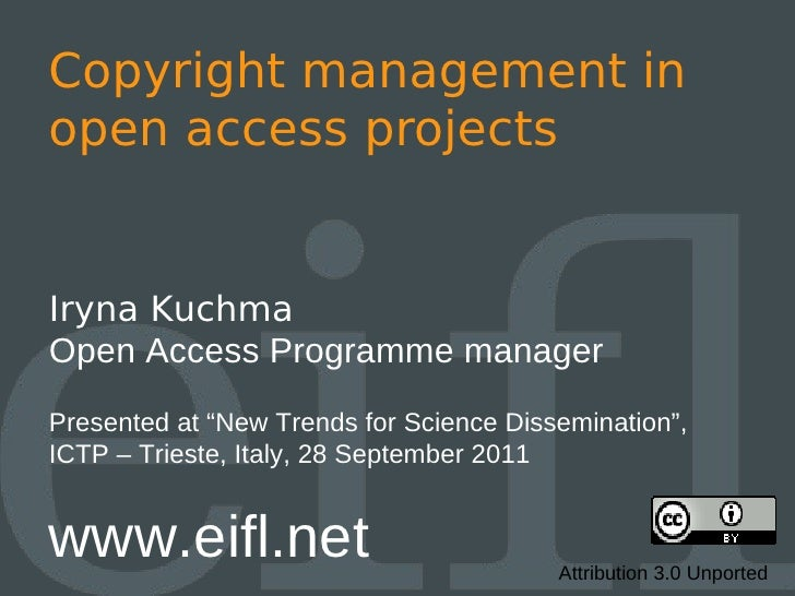 "Copyright management inopen access projectsIryna KuchmaOpen Access Programme managerPresented at ""New Trends for Science D..."