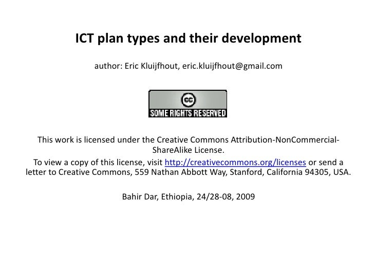 ICT plan types and their development<br />author: Eric Kluijfhout, eric.kluijfhout@gmail.com<br /> <br />This work is lice...