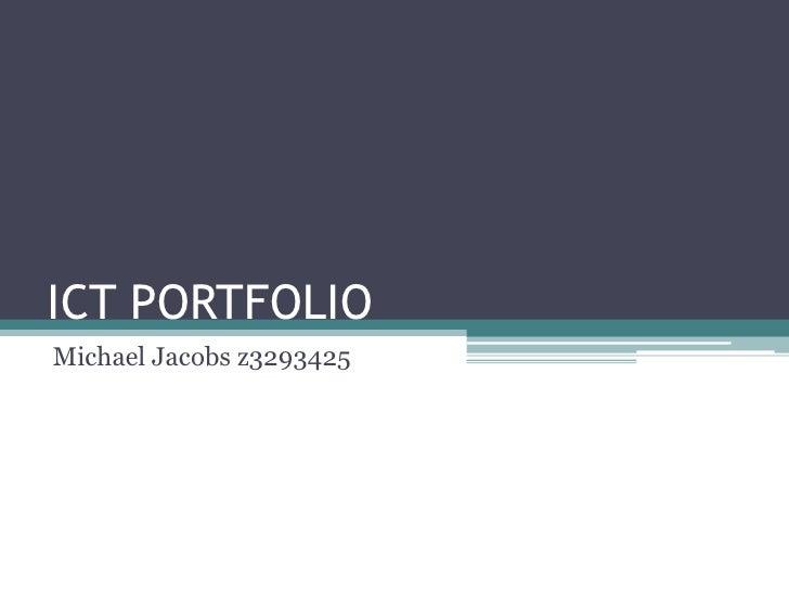 ICT PORTFOLIOMichael Jacobs z3293425