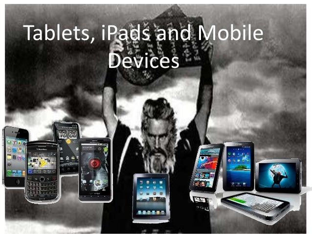 Tablets, iPads and Mobile          Devices