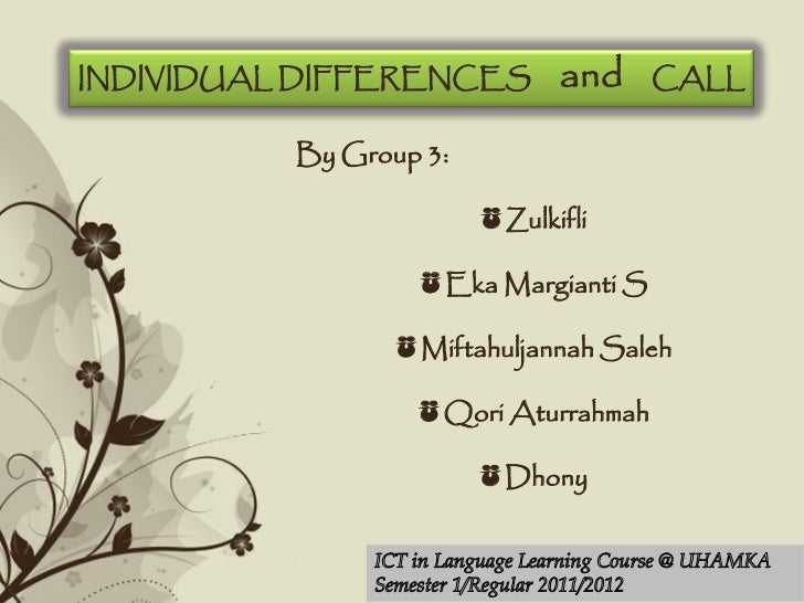 INDIVIDUAL DIFFERENCES                and   CALL          By Group 3:                            ü Zulkifli               ...