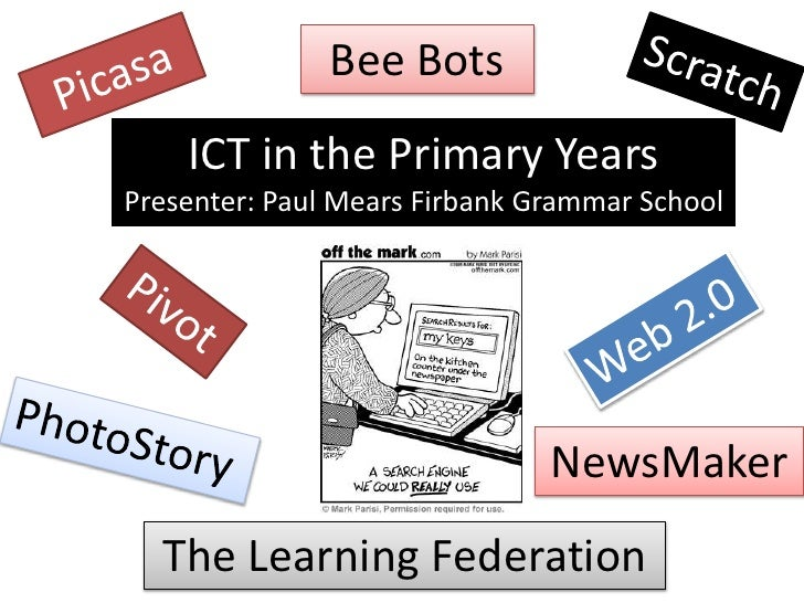 Bee Bots    ICT in the Primary YearsPresenter: Paul Mears Firbank Grammar School                               NewsMaker  ...