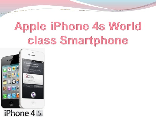 iPhone 4s TechnologySize and WeightHeight: 4.5 inches (115.2 mm)Width: 2.31 inches (58.6 mm)Depth: 0.37 inch (9.3 mm)W...