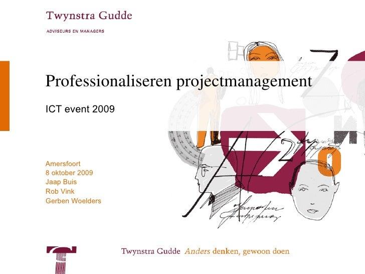 Professionaliseren projectmanagement ICT event 2009