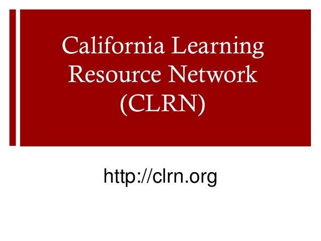 California LearningResource Network      (CLRN)   http://clrn.org