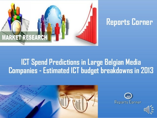 RCReports CornerICT Spend Predictions in Large Belgian MediaCompanies - Estimated ICT budget breakdowns in 2013