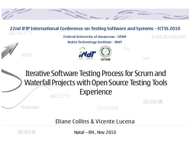ICTSS 2010 - Iterative Software Testing Process for Scrum and Waterfall Projects