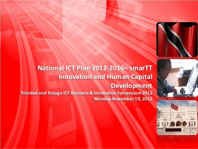 National ICT Plan 2012-2016– smarTT             Innovation The National ICT Plan                         and Human Capital...