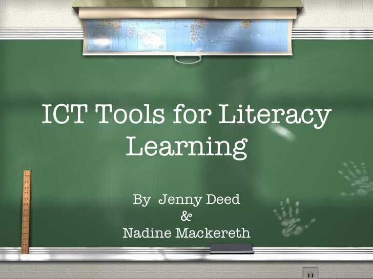 ICT Tools for Literacy Learning By  Jenny Deed & Nadine Mackereth