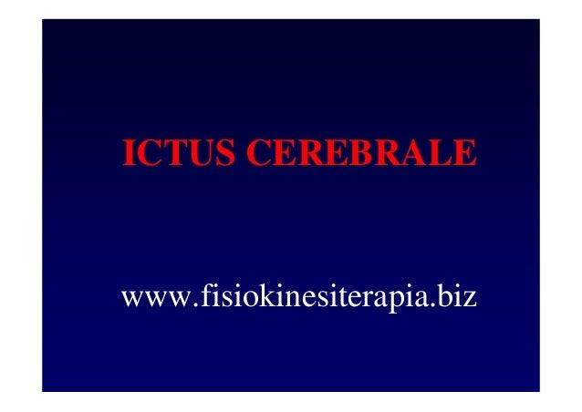 ICTUS CEREBRALE www.fisiokinesiterapia.biz