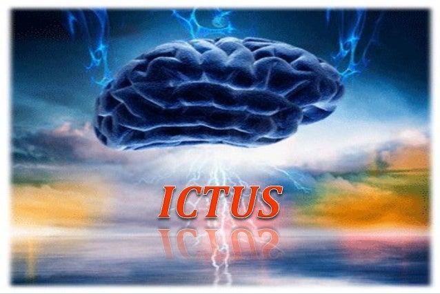 ICTUS1. ¿Qué es?2. Causas3. Síntomas4. Tipos5. Diagnóstico6. Tratamiento