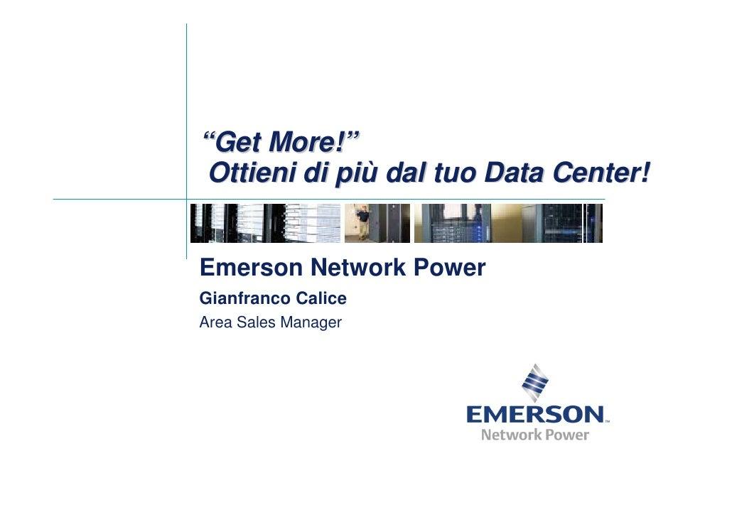 Get More Ottieni di più dal tuo Data Center