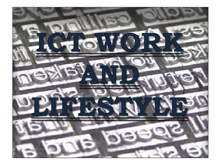 Ict work and lifestyle