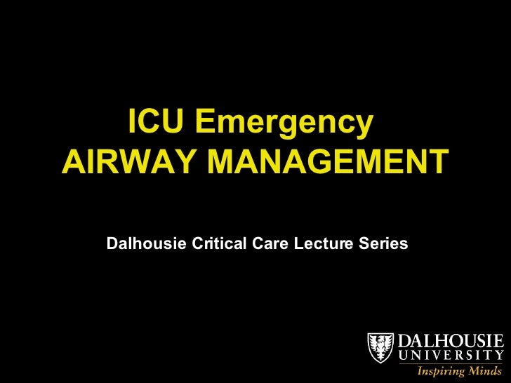 ICU Emergency  AIRWAY MANAGEMENT Dalhousie Critical Care Lecture Series
