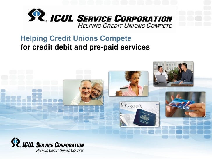 Helping Credit Unions Competefor credit debit and pre-paid services