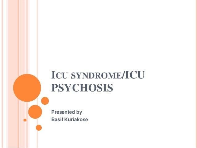 ICU SYNDROME/ICUPSYCHOSISPresented byBasil Kuriakose