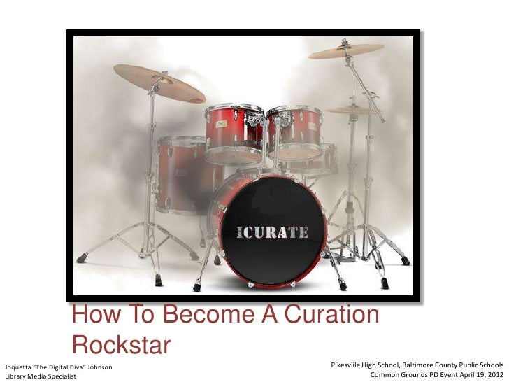 "How To Become A Curation                     RockstarJoquetta ""The Digital Diva"" Johnson      Pikesviile High School, Balt..."