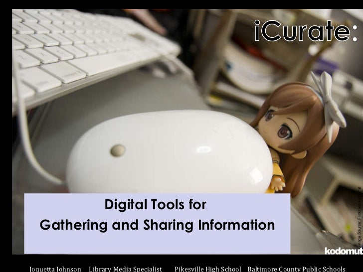 icurate: Digital Tools for Gathering and Sharing Information