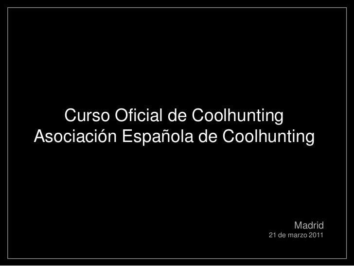 I  curso oficial de coolhunting marzo 2011