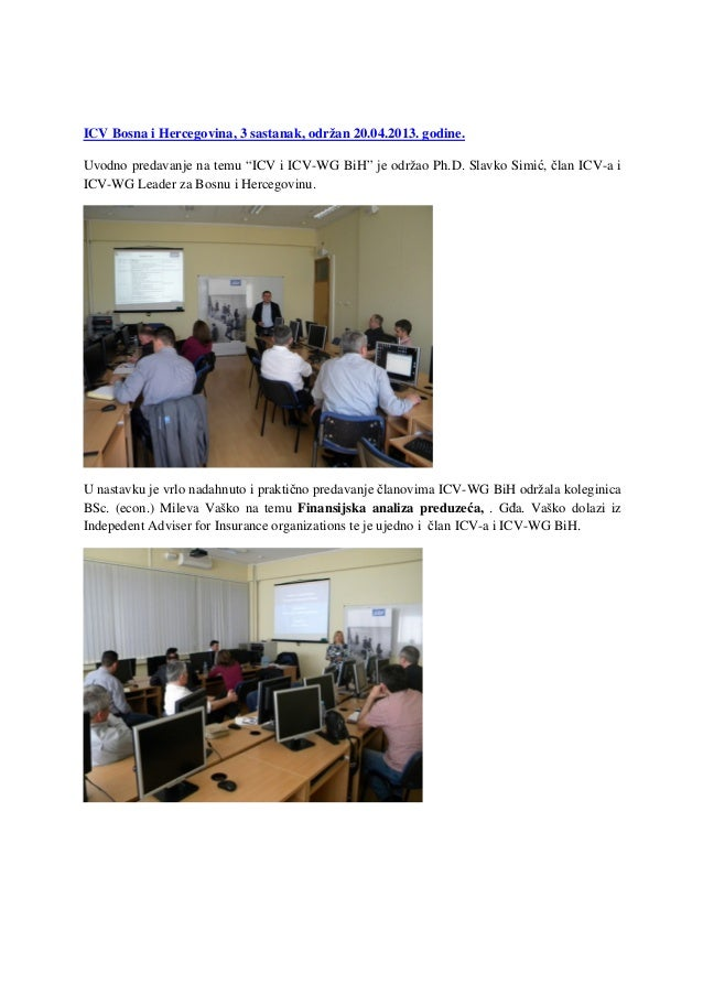 """ICV Bosna i Hercegovina, 3 sastanak, održan 20.04.2013. godine.Uvodno predavanje na temu """"ICV i ICV-WG BiH"""" je održao Ph.D..."""