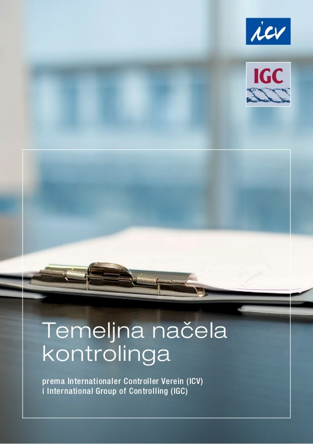 prema Internationaler Controller Verein (ICV) i International Group of Controlling (IGC) Temeljna načela kontrolinga