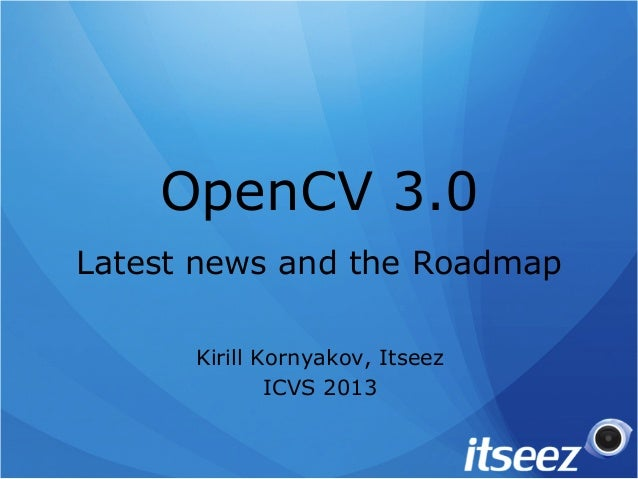 OpenCV 3.0 - Latest news and the Roadmap
