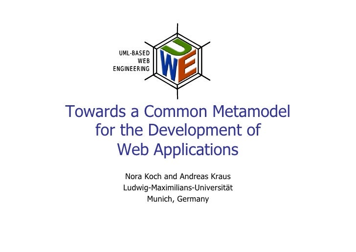 UML-BASED              WEB      ENGINEERING     Towards a Common Metamodel    for the Development of       Web Application...