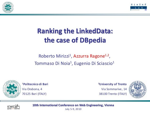 10th International Conference on Web Engineering, Vienna July 5-9, 2010 Ranking the LinkedData: the case of DBpedia Robert...