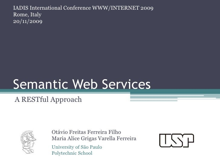 IADIS International Conference WWW/INTERNET 2009<br />Rome, Italy<br />20/11/2009<br />Semantic Web Services<br />A RESTfu...