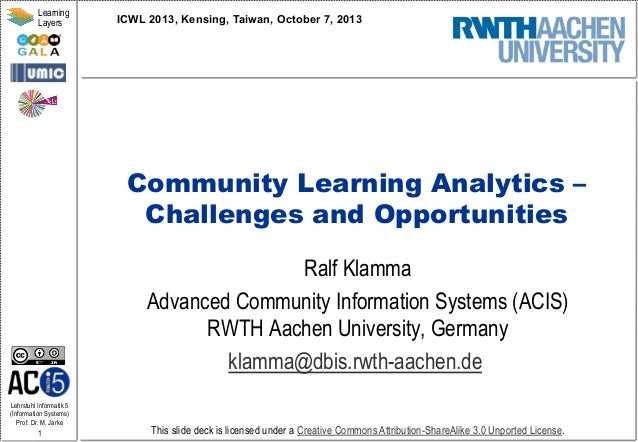 Community Learning Analytics - Challenges and Opportunities - ICWL 2013 Invited Talk