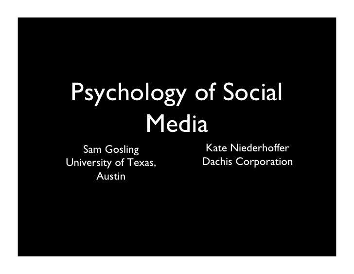 Psychology of Social        Media    Sam Gosling         Kate Niederhoffer                          University of Texas,  ...