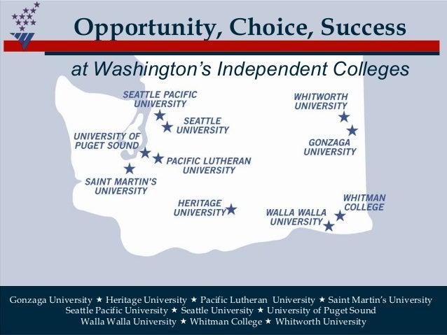 Opportunity, Choice, Success              at Washington's Independent CollegesGonzaga University  Heritage University  P...