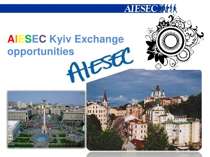 AIESECKyiv Exchange opportunities<br />