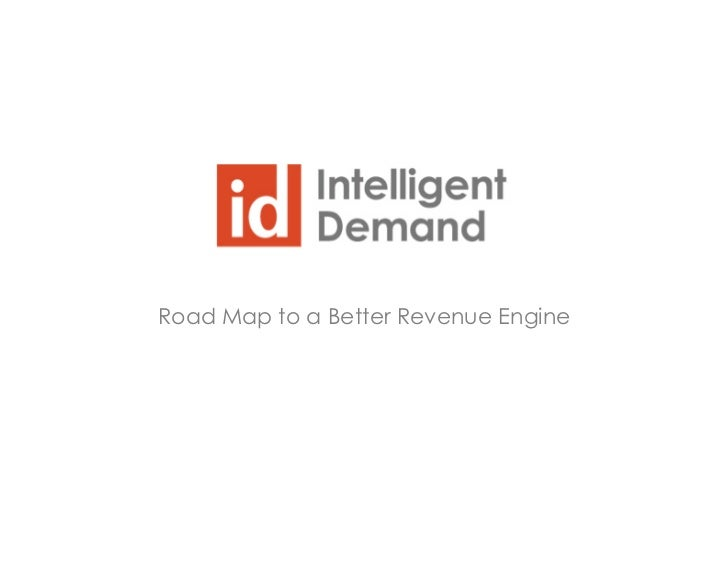 Roadmap to a Better Revenue Engine by Intelligent Demand