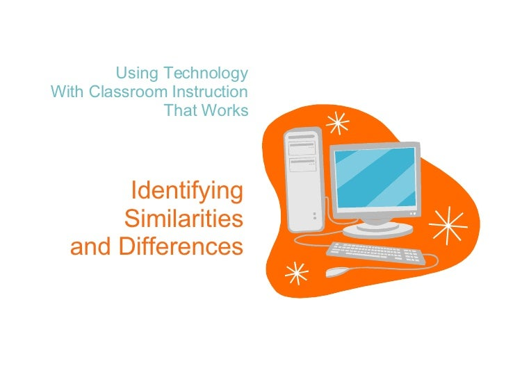 Using Technology With Classroom Instruction That Works Identifying Similarities and Differences