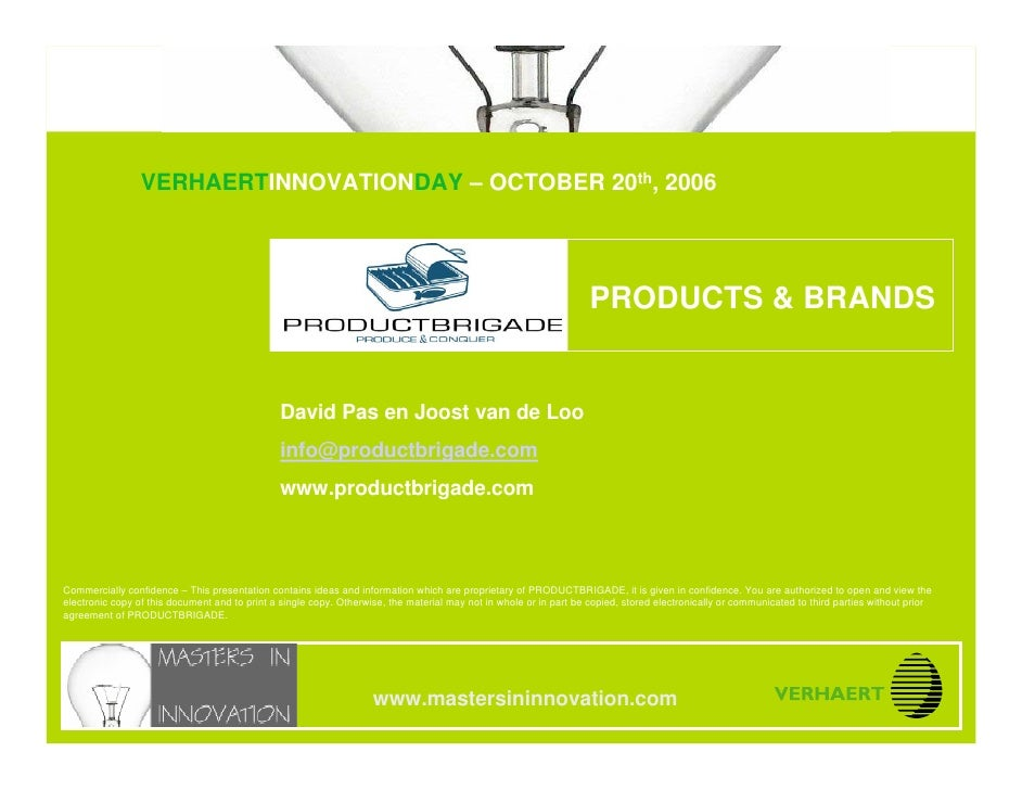 PRODUCTS & BRANDS                                  VERHAERTINNOVATIONDAY – OCTOBER 20th, 2006 www.mastersininnovation.com ...