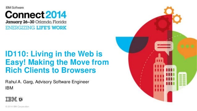 Living in the Web is Easy! Making the Move from Rich Clients to Browsers