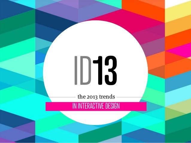 Trends in interactive design 2013