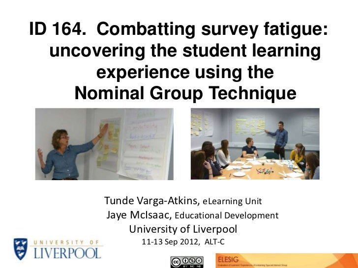 ID 164. Combatting survey fatigue:  uncovering the student learning        experience using the     Nominal Group Techniqu...