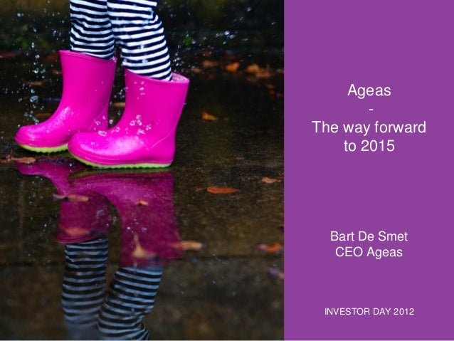Ageas The way forward to 2015  Bart De Smet CEO Ageas  INVESTOR DAY 2012