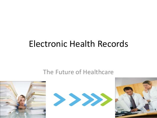 Electronic Health Records   The Future of Healthcare