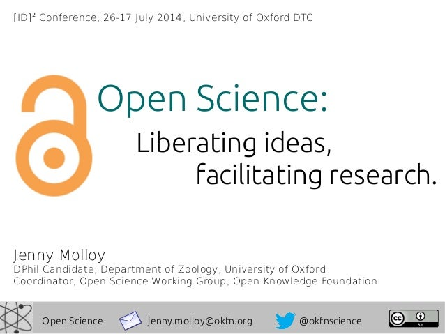 Jenny Molloy DPhil Candidate, Department of Zoology, University of Oxford Coordinator, Open Science Working Group, Open Kn...