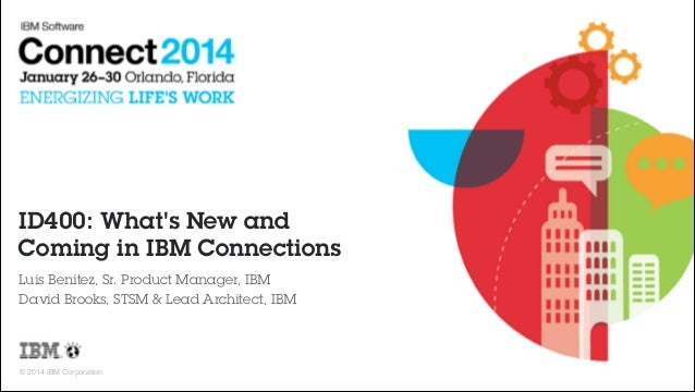 ID400 - What's New and Coming in IBM Connections 2014 #IBMConnect
