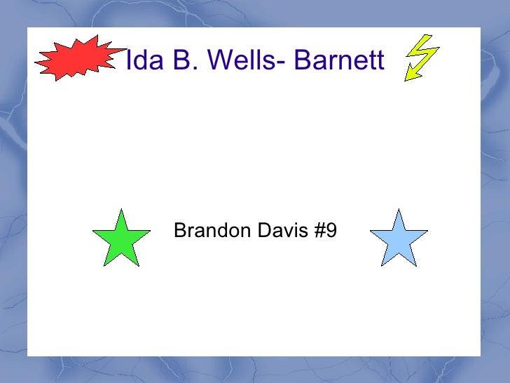Ida B. Wells- Barnett Brandon Davis #9