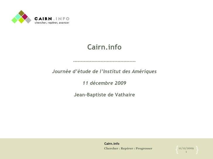 Cairn.info ----------------------------------------- Journée d'étude de l'Institut des Amériques 11 décembre 2009 Jean-Bap...