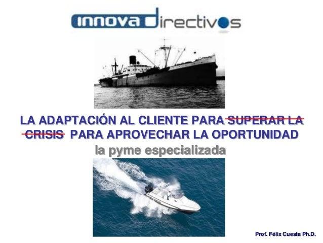InnovaDirectivos. La adaptación al cliente para superar la crisis.