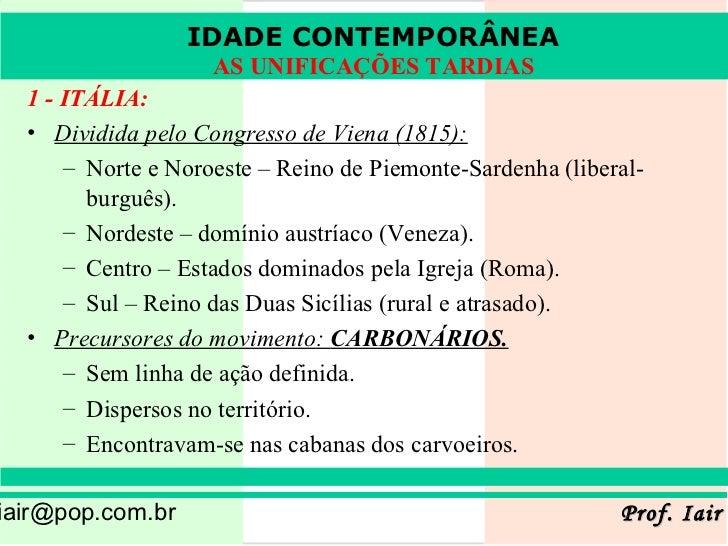 IDADE CONTEMPORÂNEA                 IDADE CONTEMPORÂNEA                  AS UNIFICAÇÕES TARDIAS                   AS UNIFI...
