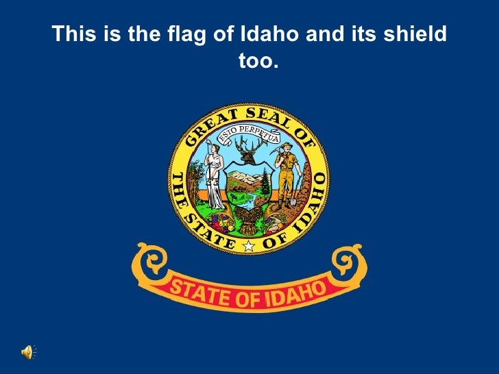 <ul><li>This is the flag of Idaho and its shield too. </li></ul>