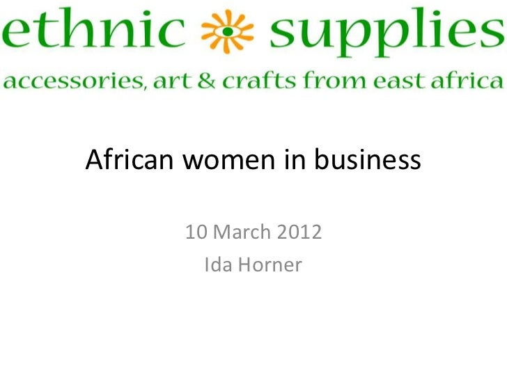 African women in business       10 March 2012         Ida Horner