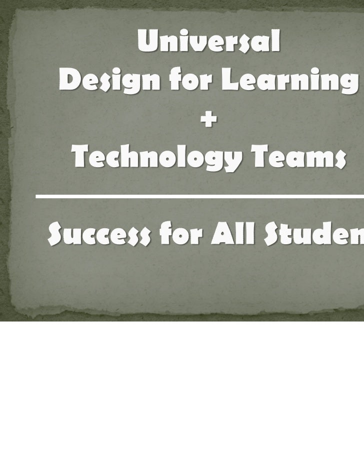 UDL + Technology Teams = Success for All Students